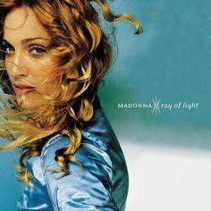 Madonna- Ray of Light - my favorite Madonna album ever