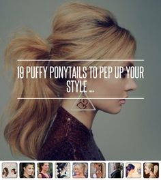 19 #Puffy Ponytails to Pep up Your #Style ... → Hair #Mohawk