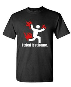 I TRIED IT AT HOME science project funny - Mens Cotton T-Shirt, M, Black The Goozler http://www.amazon.com/dp/B0161T4MAM/ref=cm_sw_r_pi_dp_NTpZwb1XJM4HR