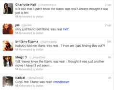 Oy vey.   Twitter Fail of the Day:The hullabaloo surrounding this weekend's 100th anniversary of the sinking of the Titanic means a whole generation of youngsters isslowly realizingthat the disaster was more than a figment of James Cameron's imagine. Sigh.  [gothamist]