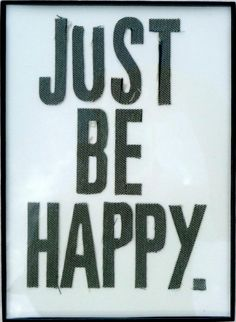 """JUST BE HAPPY""  for wall collage"