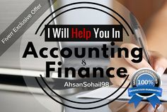 help you in Accounting and Finance Projects by ahsansohail98