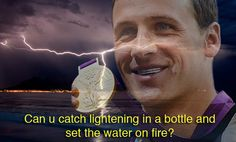 Ryan Lochte's deep thoughts