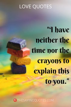 I have neither the time nor the crayons to explain this to you Funny Quotes For Teens, Funny Quotes About Life, Woman Quotes, Me Quotes, Love Time, Sarcasm, Read More, Hilarious, Crayons