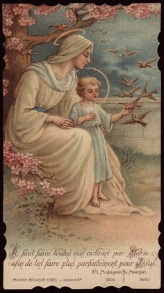 We must do all our actions through Mary  to make them more perfect for Jesus.    ~ St. Louis Marie Grignon de Montfort Bouasse Lebel