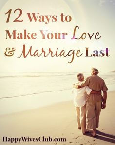 Here are 12 ways to make your love & marriage last through the ages. Click the pin to read the post and remember - there is no auto pilot for love!