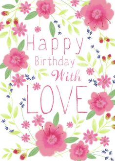 Happy Birthday With Love -- Sophie Hanton - Sophie Hanton - Female Birthday Flower Frame And Text SEWH1353