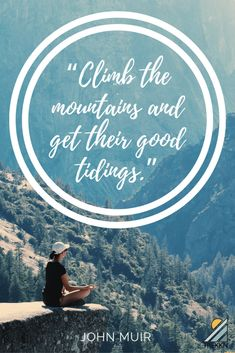 """""""Climb the mountains and get their good tidings."""" – John Muir These 40 inspirational mountain quotes will bring out the adventurer in you, encouraging you to seek new heights and explore places unseen. #quotes #mountains #inspirational #adventure Thomas Wolfe, Mountain Quotes, I Can Do Anything, The Mountains Are Calling, Above The Clouds, John Muir, The More You Know, Great Stories, Adventurer"""