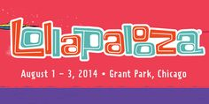 The Full Lollapalooza 2014 Lineup is Here! (Video Teaser x Day Schedule Inside)