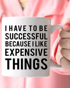 Let's be honest. I Have To Be Successful Mug – charm & gumption