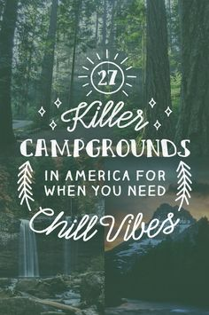 27 Killer Campgrounds That Will Help You Find Your Chill  Know someone looking to hire top tech talent and want to have your travel paid for? Contact me, carlos@recruitingforgood.com