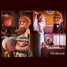 I will be with you till the end, from Up. This movie makes me think of my Greg. We were lucky enough to find each other young, and with any luck we're about halfway to the end.
