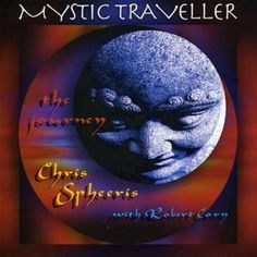 Chris Spheeris- Mystic Traveller: The Journey