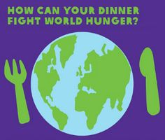 It's World Food Day! Learn how your dinner can help fight world hunger.  #WFD2012