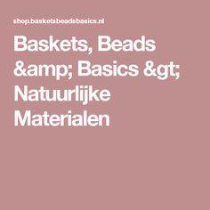 Baskets, Beads & Basics > Natuurlijke Materialen