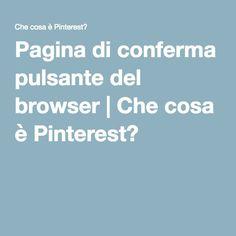 Pagina di conferma pulsante del browser | Che cosa è Pinterest?