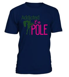 # [T Shirt]69-addicted to pole dance .  Hungry Up!!! Get yours now!!! Don't be late!!!addicted to pole dance, pole, poledance, stripper, polerina, dance, pole fitness, pole dance outfit,woman, women, girl, funny, quote, cool, strong, motivationTags: athlete, cool, cool, dance, exercise, fit, fitness, funny, girl, ladies, love, motivation, pole, pole, dance, pole, dance, outfit, pole, dance, outfits, pole, dancer, pole, dancing, pole, dancing, clothes, pole, dancing, fitness, pole, fitness…