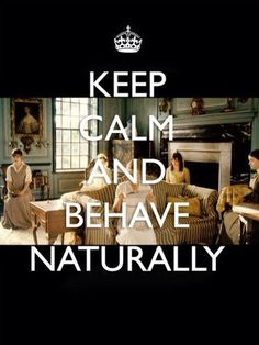 Behave naturally