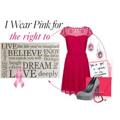 """""""I Wear Pink for the right to LIVE, BELIEVE, DREAM, LOVE..."""" #breastcancer #awareness collage by mirsmi on Polyvore"""