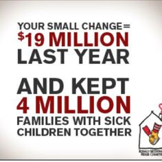 Small change really adds up! Ronald McDonald House in Salt Lake was a safe harbor for our family when we needed one most.