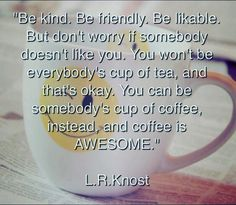 """Be kind. Be friendl"
