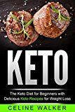 Free Kindle Book -   Keto: The Keto Diet For Beginners With Delicious Keto Recipes For Weight Loss (Low Carb, Keto Cookbook Book 2)