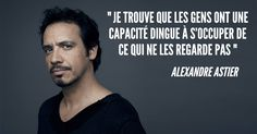 Top 20 des meilleures citations d'Alexandre Astier