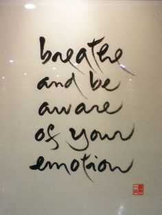 breathe and be aware of your emotion - Thich Nhat Hanh Calligraphy