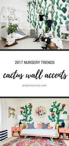 2017 Nursery Trends: CACTUS WALL ACCENTS. Who would have thought this thorny little sucker could be so cute! The cactus has come on strong and has officially kicked the arrow to the curb!