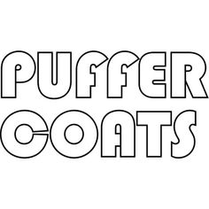 Puffer Coats ❤ liked on Polyvore featuring outerwear, coats, text, puffy coat and puffer coat