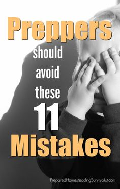 Preppers should avoid these 11 mistakes. Most mistakes are pretty harmless, though some can really sting financially. A common mistake for new preppers is buying stuff they don't need and then never using it | Prepared Homesteading Survivalist