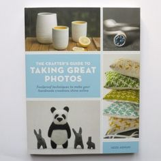 Book review: Want to take your own gorgeous pictures? Get 'The Crafter's Guide to Taking Great Photos'! - The Design Trust