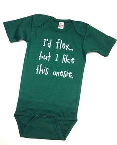 I'd flex, but... Onesie & Toddler Tee