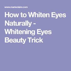 How to Whiten Eyes Naturally - Whitening Eyes Beauty Trick