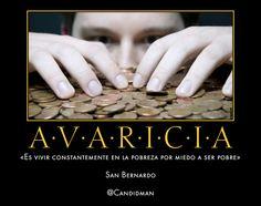 #Avaricia «Es vivir constantemente en la pobreza por miedo a ser pobre» San Bernardo #Frases #Citas @Candidman