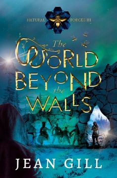 The World Beyond the Walls: epic dystopian eco-fantasy (Natural Forces Book 3) by Jean Gill Good Readers, Fantasy Story, Book Gifts, Wonders Of The World, Book Lovers, New Books, Natural, This Book, Walls