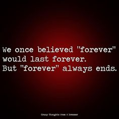 "We once believe ""forever"" would last forever. But ""forever"" always ends. Ragamuffin, Monsoon, The Dreamers, Believe, Thoughts, Board, Instagram, Ragamuffin Cat, Planks"