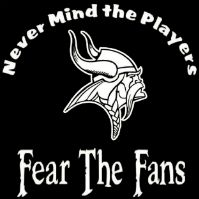 T-shirt Never Mind The Players Fear The Fans Minnesota Vikings