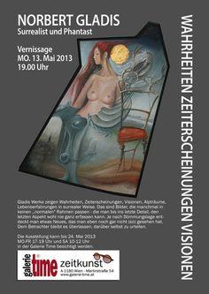 Galerie Time Wien zeigt den deutschen Surrealisten Norbert Gladis - Vernissage 13. Mai 2013 19 Uhr - 1180 Wien, Martinstraße 54 - www.galerie-time.at Mai, Culture, Books, Germany, Libros, Book, Book Illustrations, Libri