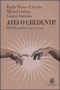 Prezzi e Sconti: #Atei o credenti? filosofia politica  ad Euro 12.75 in #Libri #Libri