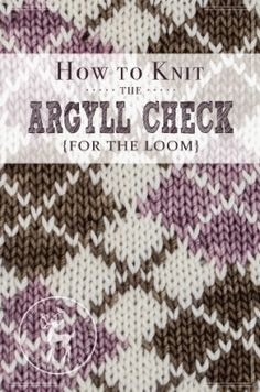 How to Knit the Argyll Check for the Loom   Vintage Storehouse & Co