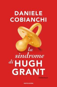 """Daniele Cobianchi e i quarantenni affetti da """"La sindrome di Hugh Grant"""""""