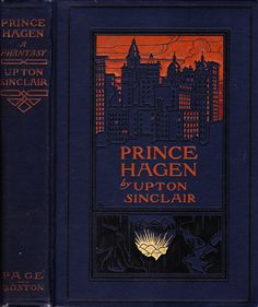 Amy Sacker - Sinclair, Upton - Prince Hagen - Boston, Page, 1903 | Flickr - Photo Sharing!
