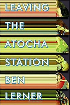 Leaving the Atocha Station by Ben Lerner - Review