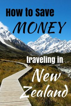 How to Save Money Traveling in New Zealand Save money on travel, traveling, #travel #SaveMoney tips to save money on travel
