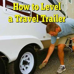 How to Level a Travel Trailer