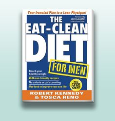 The Eat-Clean Diet® for Men - Tosca Reno