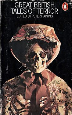 Gothic Stories of Horror and Romance 1765-1840 edited by Peter Haining. Cover design by Joan Hall. Penguin Books, London, 1973.