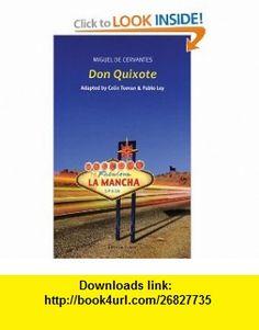 Don Quixote (Oberon Plays for Young People) (9781840028027) Colin Teevan, Pablo Ley, Miguel de Cervantes , ISBN-10: 1840028025  , ISBN-13: 978-1840028027 ,  , tutorials , pdf , ebook , torrent , downloads , rapidshare , filesonic , hotfile , megaupload , fileserve