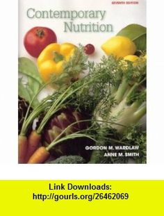 Contemporary Nutrition (9780072943740) Gordon M. Wardlaw, Anne M. Smith , ISBN-10: 0072943742  , ISBN-13: 978-0072943740 ,  , tutorials , pdf , ebook , torrent , downloads , rapidshare , filesonic , hotfile , megaupload , fileserve